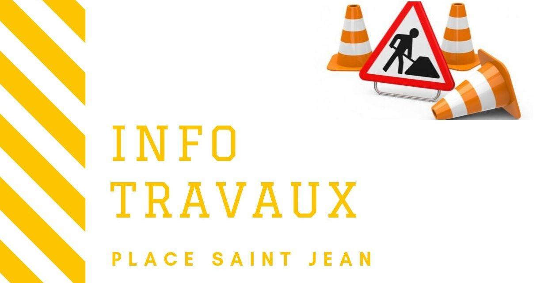 Info travaux place Saint-Jean