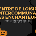 PROGRAMME DES VACANCES DE LA TOUSSAINT : LES ENCHANTEURS