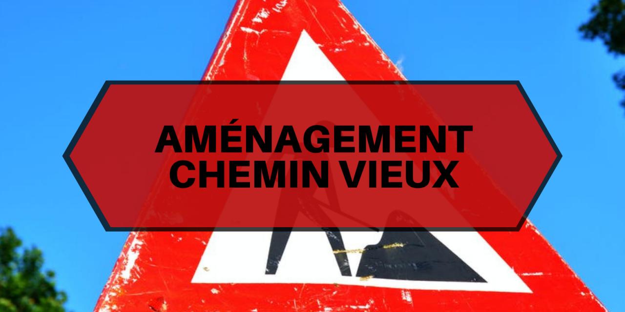 TRAVAUX CHEMIN VIEUX – PHASE 5