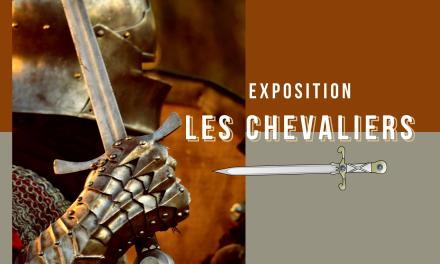 Exposition temporaire : Les chevaliers