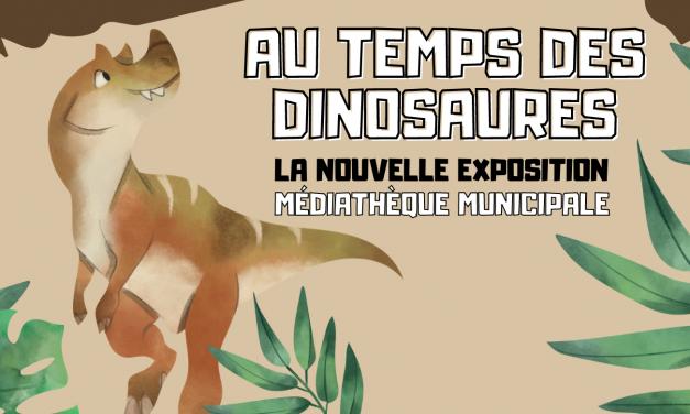 Exposition temporaire : Au temps des dinosaures