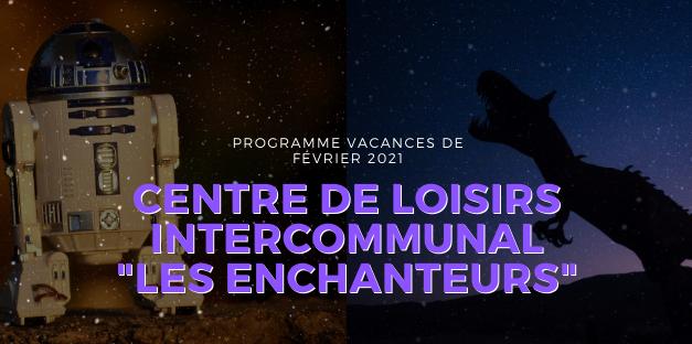 Inscription et PROGRAMME DES VACANCES DE février : LES ENCHANTEURS